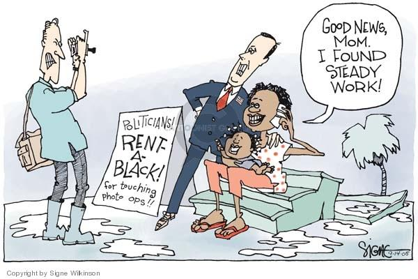 Politicians!  Rent-a-Black for touching photo ops!  Good news, Mom.  I found steady work!