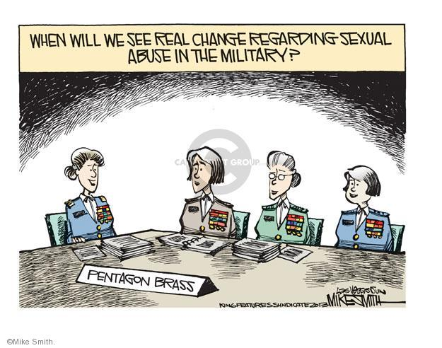 When will we see real change regarding sexual abuse in the military? Pentagon brass.