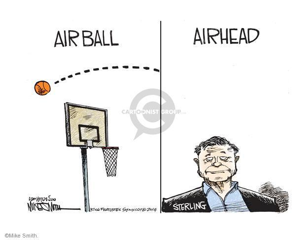 Air Ball. Airhead. Sterling.