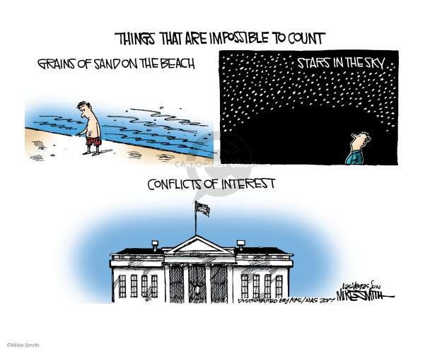 Things that are impossible to count. Grains of sand on the beach. Stars in the sky. Conflicts of interest.
