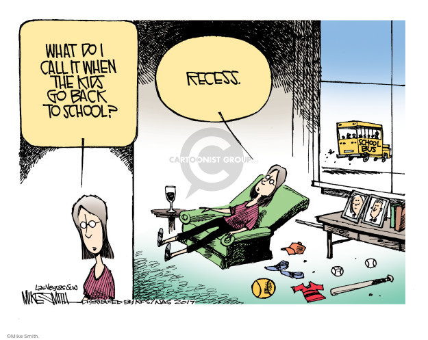 What do I call it when the kids go back to school? Recess. School bus.