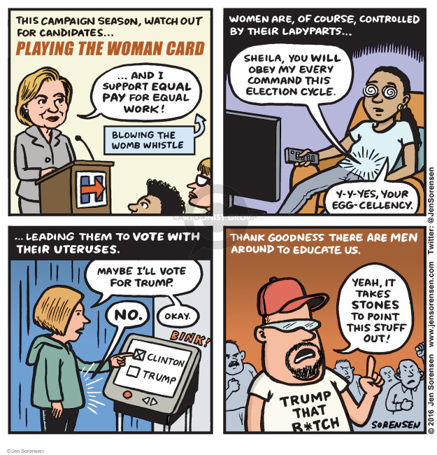 Cartoonist Jen Sorensen  Jen Sorensen's Editorial Cartoons 2016-05-02 feminism
