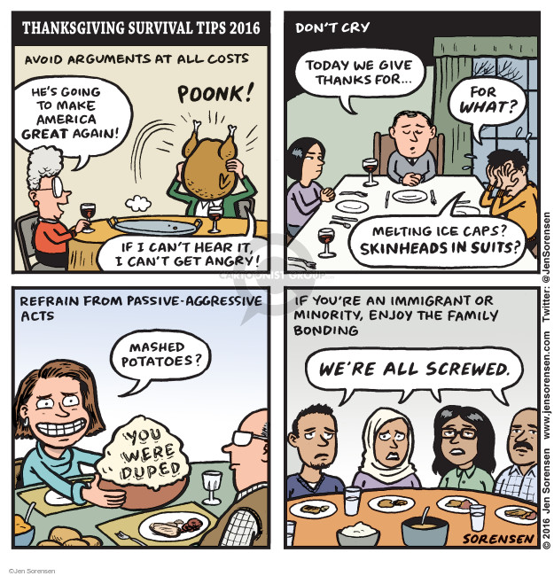 Cartoonist Jen Sorensen  Jen Sorensen's Editorial Cartoons 2016-11-21 enjoy