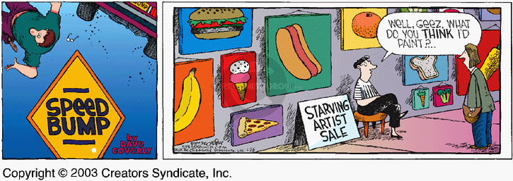 Starving Artist Sale.  Well, geez, what do you THINK Id paint?…