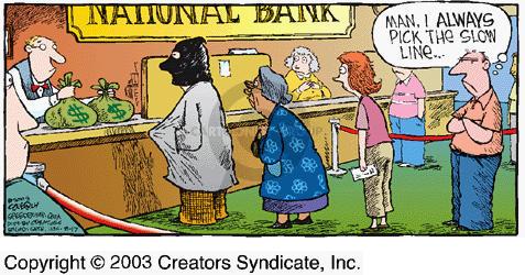NATIONAL BANK.  Man, I always pick the slow line…  $ $.