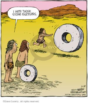 I hate those stone guzzlers.