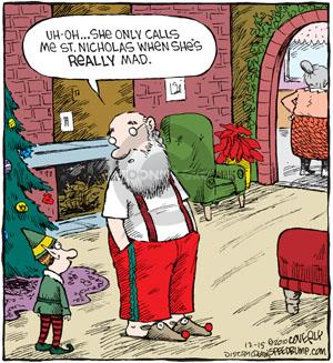 Uh-oh … she only calls me St. Nicholas when shes really mad.