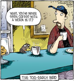 Comic Strip Dave Coverly  Speed Bump 2011-11-07 coffee cup