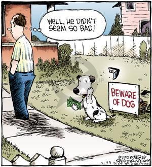 Well, he didn't seem so bad! Beware of dog.