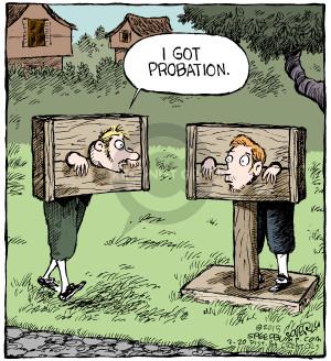 I got probation.