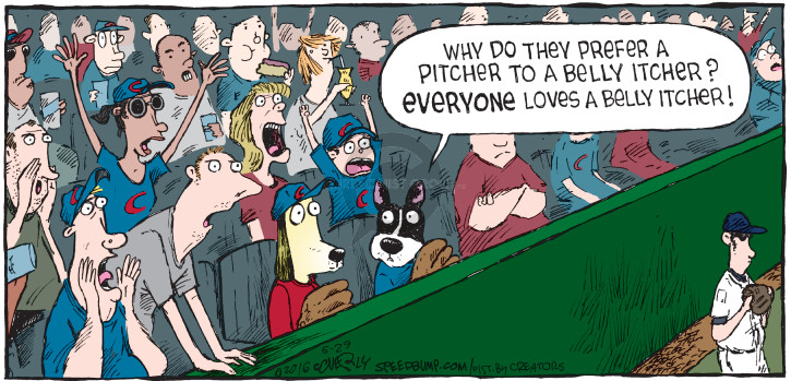 Why do they prefer a pitcher to a belly itcher? Everyone loves a belly itcher!