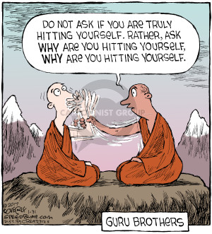 Do not ask if you are truly hitting yourself. Rather, ask why are you hitting yourself, why are you hitting yourself. Guru Brothers.