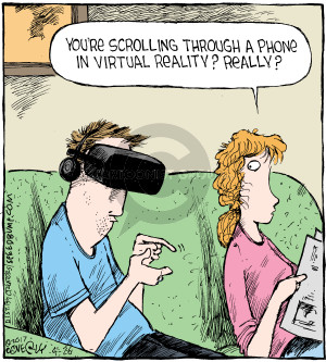 Youre scrolling through a phone in virtual reality? Really?