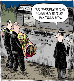 You knuckleheads. Rugs go in the textiles bin. Non ferrous metal. Recycle.