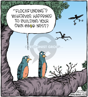 """Flockfunding""? Whatever happened to building your own @#^* nest?"