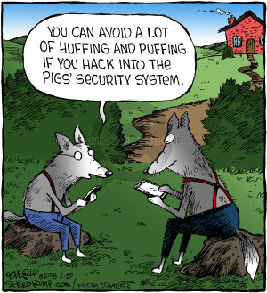 You can avoid a lot of huffing and puffing if you hack into the pigs security system.