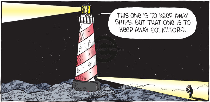 This one is to keep away ships, but that one is to keep away solicitors.