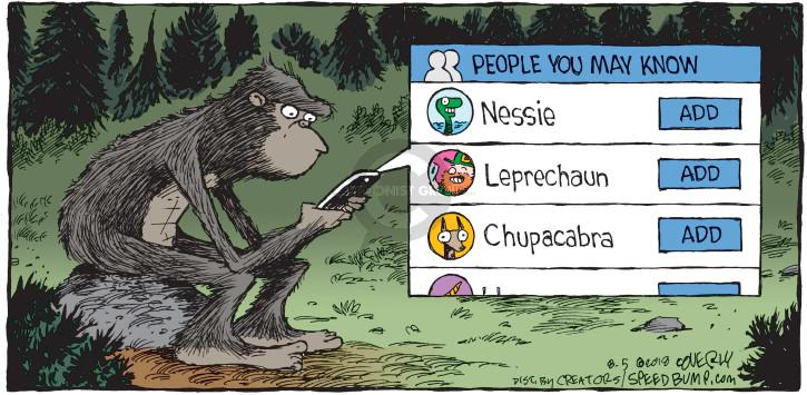 People you may know. Nessie. Add. Leprechaun. Add. Chupacabra. Add.