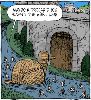 Maybe a Trojan duck wasnt the best idea.