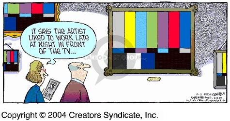 It says the artist liked to work late at night in front of the TV ….