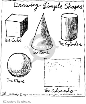 Drawing simple shapes.  The cube.  The cone.  The cylinder.  The sphere.  The Colorado.