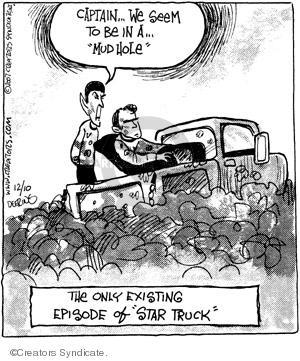 """Captain…we seem to be in a """"mud hole"""".  The only existing episode of """"Star Truck"""""""