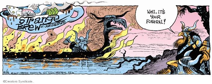 Cartoonist John Deering  Strange Brew 2007-12-16 tradition