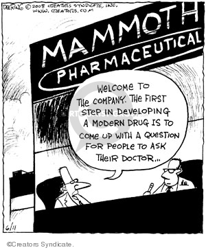 Mammoth Pharmaceutical. Welcome to the company. The first step in developing a modern drug is to come up with a question for people to as their doctor…