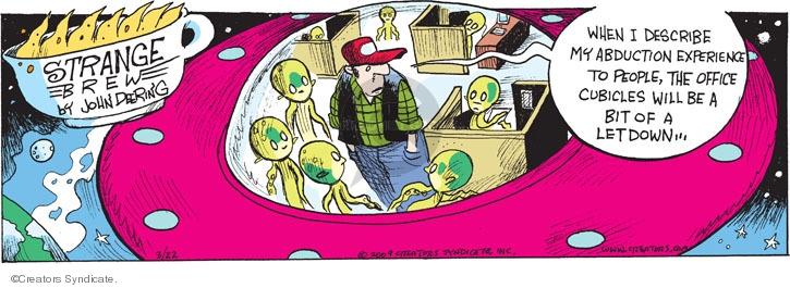 Comic Strip John Deering  Strange Brew 2009-03-22 UFO