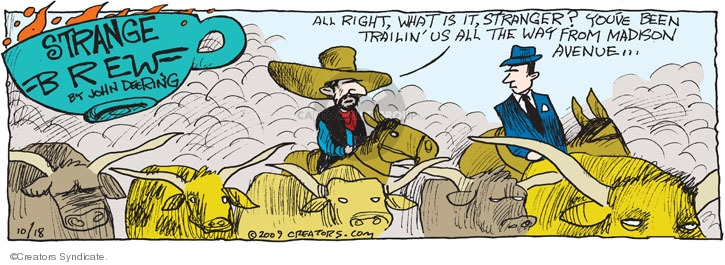Comic Strip John Deering  Strange Brew 2009-10-18 market