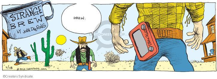 Comic Strip John Deering  Strange Brew 2010-07-18 gunfight