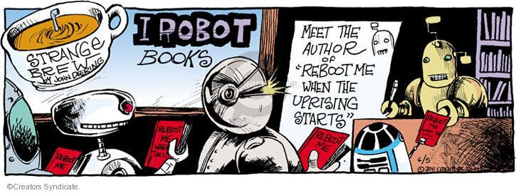 "Irobot Books. Meet the author of ""Reboot Me When the Uprising Starts"". Reboot Me."