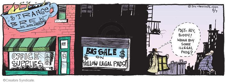 Office Supplies. Big Sale on Yellow Legal Pads! $$. 701. Psst … Hey, buddy! Wanna buy some illegal pads?