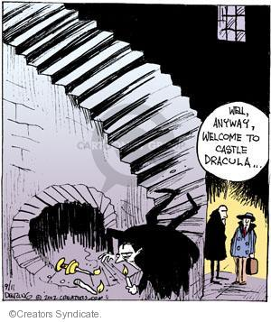 Well, anyway, welcome to Castle Dracula …