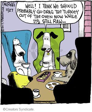 Comic Strip John Deering  Strange Brew 2013-11-27 Thanksgiving meal