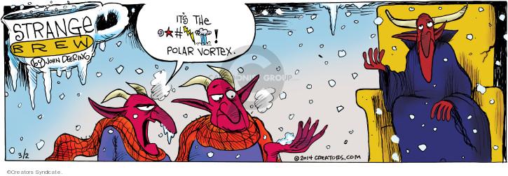 Its the @*#! Polar vortex.