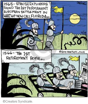1565 - Spanish explorers found the 1st permanent European settlement in what we now call Florida … 1566 - The 1st Retirement Home.