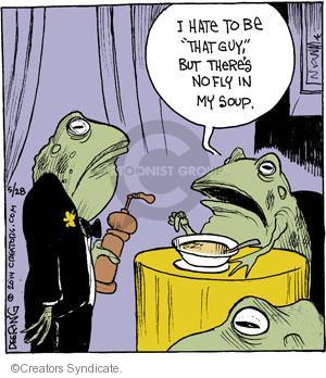 """I hate to be """"that guy,"""" but theres no fly in my soup."""