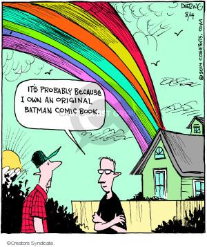 Its probably because I own an original Batman comic book.