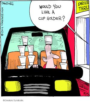 Comic Strip John Deering  Strange Brew 2014-08-15 drive-thru