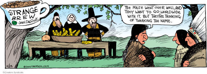 Comic Strip John Deering  Strange Brew 2014-11-23 Thanksgiving