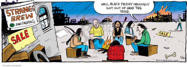 Comic Strip John Deering  Strange Brew 2014-11-30 Black Friday