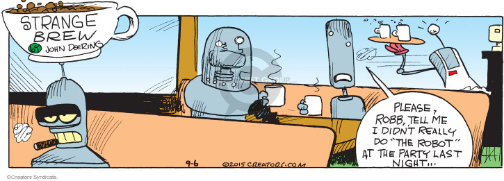 "Please, Robb, tell me I didnt really do ""the robot"" at the party last night …"