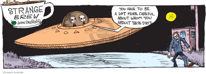 Comic Strip John Deering  Strange Brew 2015-10-25 UFO