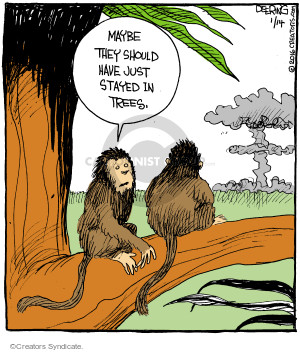 Maybe they should have just stayed in the trees.