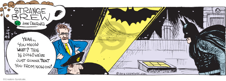 Comic Strip John Deering  Strange Brew 2016-05-01 super