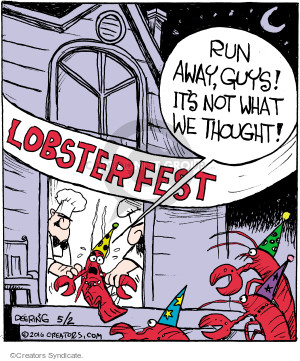 Run away, guys! Its not what we thought! Lobsterfest.