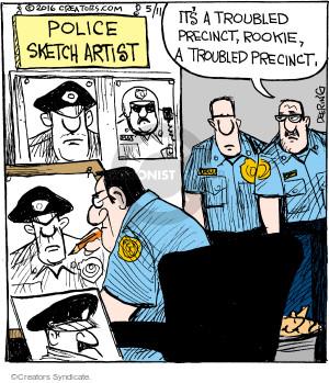 Its a troubled precinct, rookie, a troubled precinct.