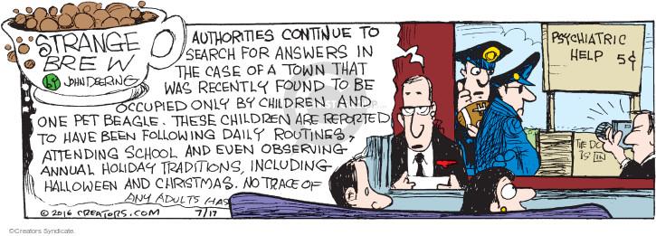 Comic Strip John Deering  Strange Brew 2016-07-17 news