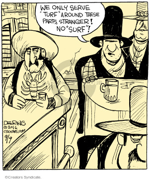 Cartoonist John Deering  Strange Brew 2016-09-09 old west